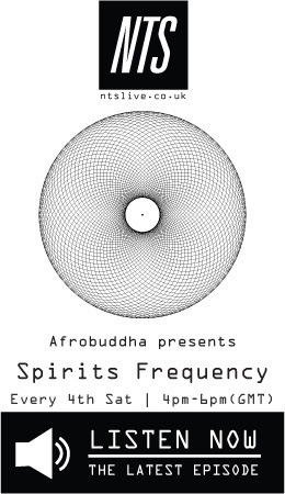 Afrobuddha presents Spirits Frequency on NTS radio